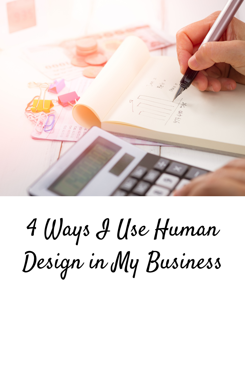 4 Way I Use Human Design in My Business