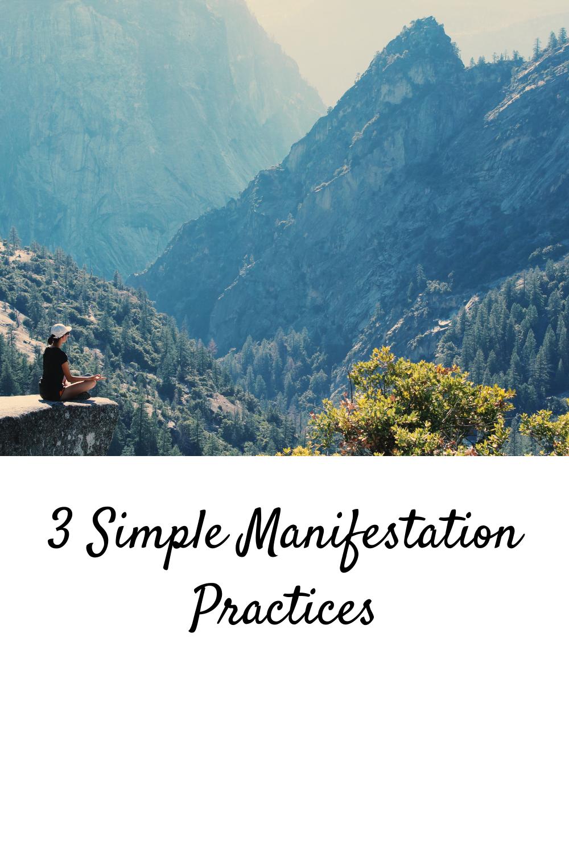 3 Simple Manifestation Practices