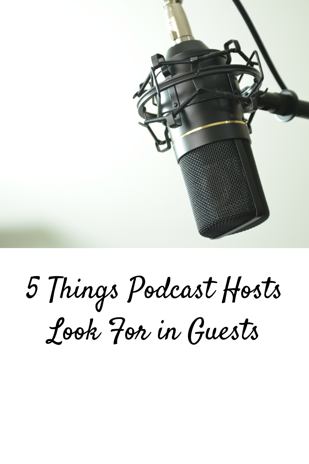 5 Things Podcast Hosts Look For in Guests