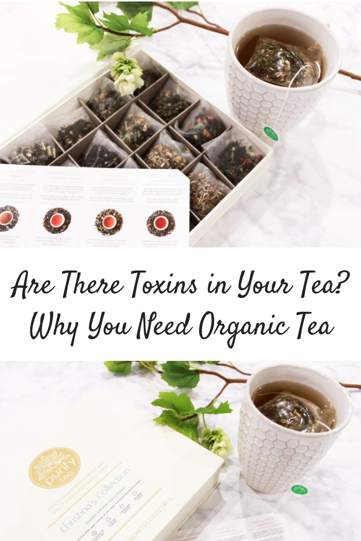 Are There Toxins in Your Tea_ Why You Need Organic Tea