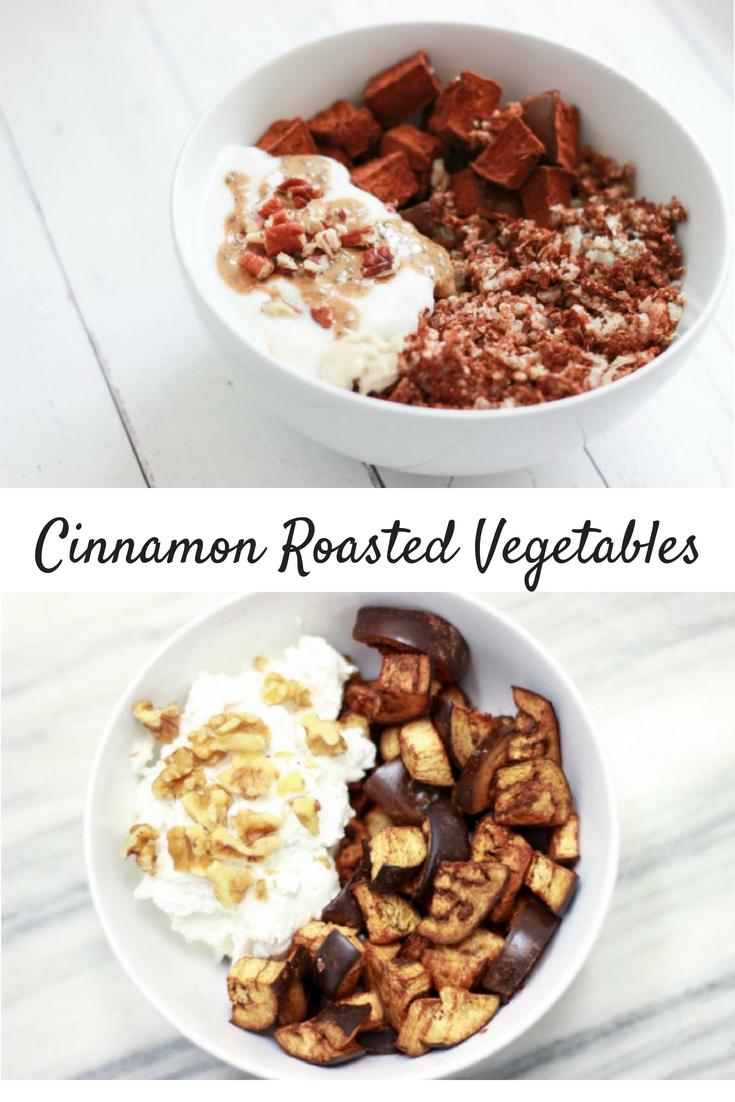 Cinnamon Roasted Vegetables & How to Make a Sweet Keto Yogurt Bowl