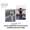 117: Social Media Real Talk with Dana Harrison and Les Alfred