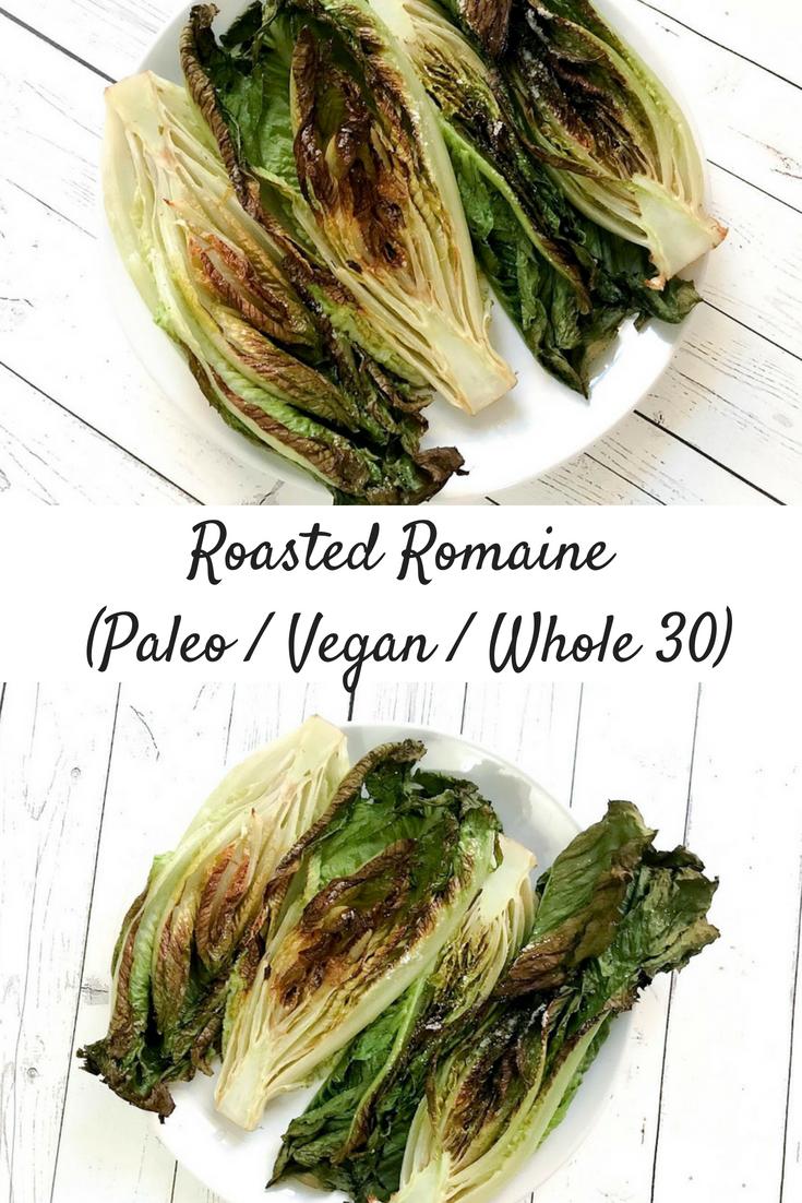 Roasted Romaine (Paleo / Vegan / Whole 30)