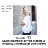 126: Melanie Morton on Getting Knocked Up in College and Fitness Lies on Instagram