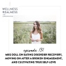 131: Meg Doll on Eating Disorder Recovery, Moving on After a Broken Engagement, and Cultivating True Self-Love