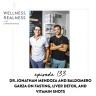 133: Dr. Jonathan Mendoza and Baldomero Garza on Fasting, Liver Detox, and Vitamin Shots