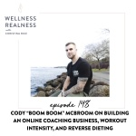 "148: Cody ""Boom Boom"" McBroom on Building an Online Coaching Business, Workout Intensity, and Reverse Dieting"