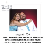 154: Jimmy & Christine Moore on Real Food Keto, Micronutrients, and the Truth about Cholesterol and Inflammation