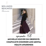 158: Michelle Hoover on Obsessive-Compulsive Disorder and Mental Health Awareness