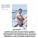170: Martin Silva on Cycling Your Macros, Supplements for Performance, Training Frequency, and Physique Competitions