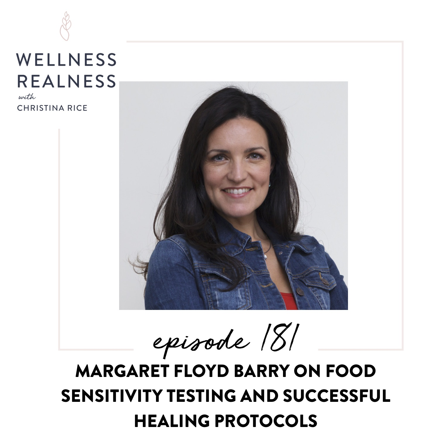 181: Margaret Floyd Barry on Food Sensitivity Testing and Successful Healing Protocols