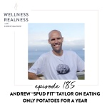 "185: Andrew ""Spud Fit"" Taylor on Eating Only Potatoes for a Year"