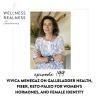 199: Vivica Menegaz on Gallbladder Health, Fiber, Keto-Paleo for Women's Hormones, and Female Identity