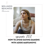 202: How to Avoid Dating Damiens with Addie Martanovic