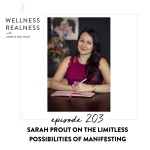 203: Sarah Prout on the Limitless Possibilities of Manifesting