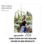 206: Carly Stein on the Healing Power of Bee Products