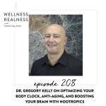 208: Dr. Gregory Kelly on Anti-Aging, Mastering Your Body Clock, and Boosting Your Brain with Nootropics