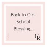 Back to Old-School Blogging...