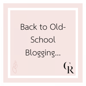 Back to Old-School Blogging…