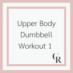 Upper Body Dumbbell Workout 1 (Become a Member for Access)