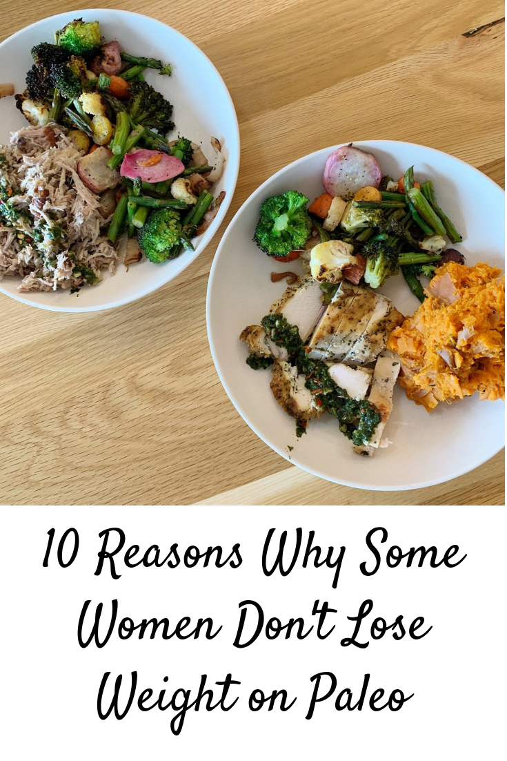 10 Reasons Why Some Women Don't Lose Weight on Paleo
