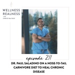 211: Paul Saladino on a Nose-to-Tail Carnivore Diet to Heal Chronic Disease