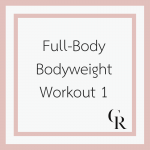 Full-Body Bodyweight Workout 1 (Become a Member for Access)