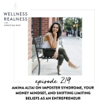 219: Amina AlTai on Imposter Syndrome, Your Money Mindset, and Shifting Limiting Beliefs as an Entrepreneur