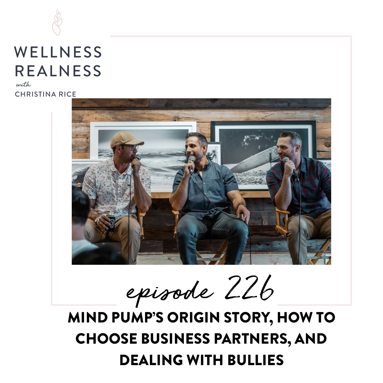 226: Mind Pump's Origin Story, How to Choose Business Partners, and Dealing with Bullies