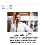 240: Niraj Naik on Healing through Breathwork, Nutrition, and Traditional Yogic Principles