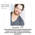 241: Justin Janoska on the Flexible Dieting Disaster, Trauma as the Root of Autoimmune Disease, and Natural Approaches to PCOS and Hashimoto's
