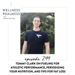 244: Tommy Clark on Fueling for Athletic Performance, Periodizing Your Nutrition, and Tips for Fat Loss