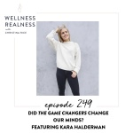 """249: Did """"The Game Changers"""" Change Our Minds? Featuring Kara Halderman"""