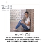 258: Dr. Stephanie Rimka on Problems with Paleo and Keto Diets, the Carnivore Diet for Women, and Why You Think You Can't Digest Meat
