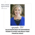261: Sallie Krawcheck on Empowering Women to Invest and Reach Their Financial Goals