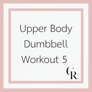 Upper Body Dumbbell Workout 5 (Become a Member for Access)