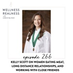 266: Kelly Scott on Women Eating Meat, Long Distance Relationships, and Working with Close Friends