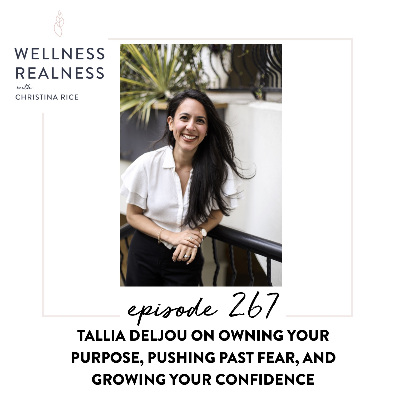 267: Tallia Deljou on Owning Your Purpose, Pushing Past Fear, and Growing Your Confidence