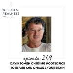269: David Tomen on Using Nootropics to Repair and Optimize Your Brain