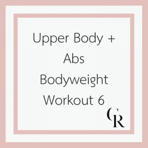 Upper Body + Abs Bodyweight Workout 6 (Become a Member for Access)