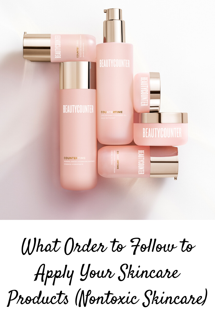 What Order to Follow to Apply Your Skincare Products (Nontoxic Skincare)