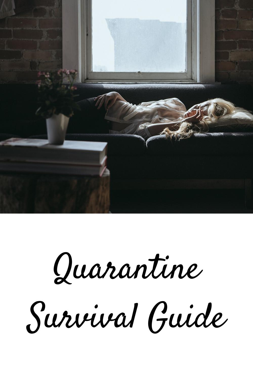 Quarantine Survival Guide