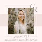 293: 25 Lessons I've Learned in 25 Years