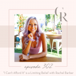 "302: ""I Can't Afford It"" is a Limiting Belief with Rachel Barber"