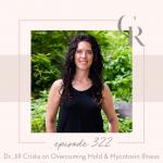322: Dr. Jill Crista on Overcoming Mold & Mycotoxin Illness