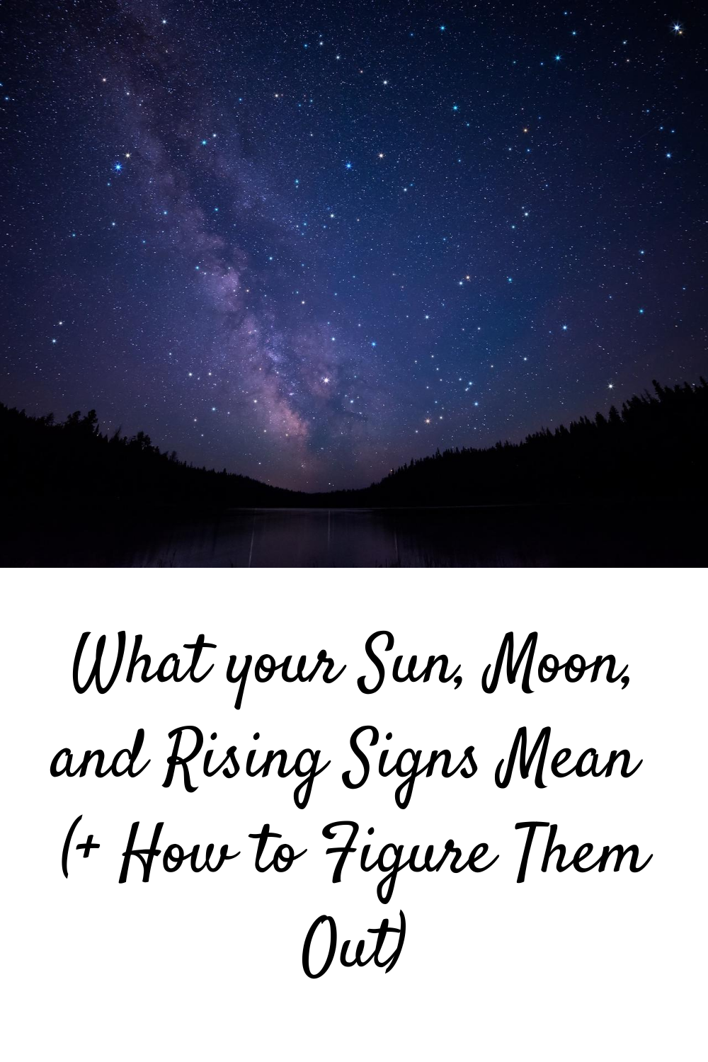 What your Sun, Moon, and Rising Signs Mean (+ How to Figure Them Out)