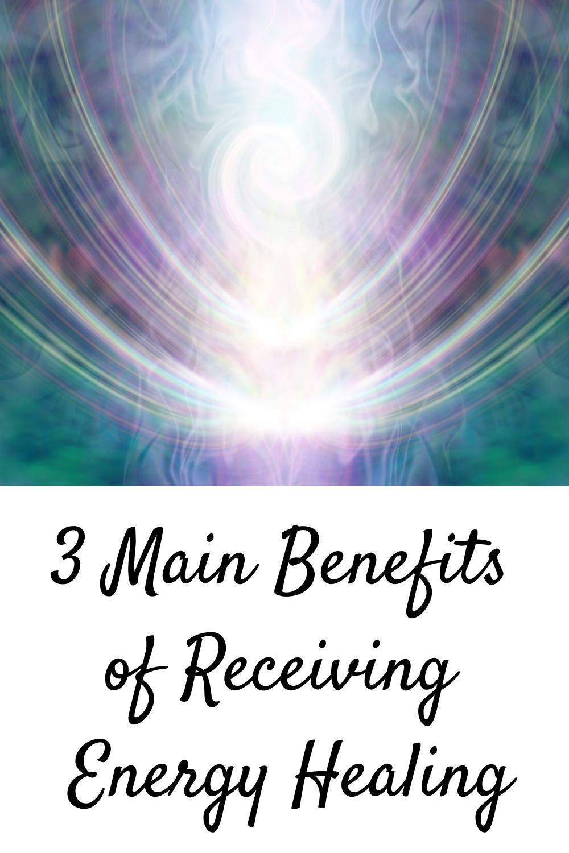 3 Main Benefits of Receiving Energy Healing