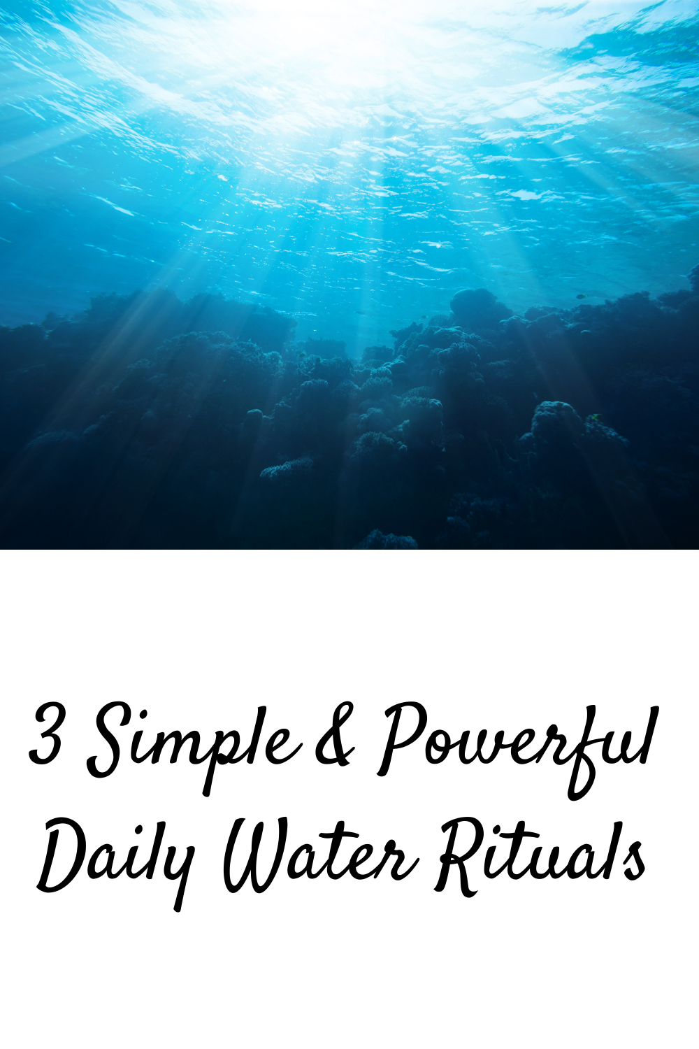 3 Simple & Powerful Daily Water Rituals