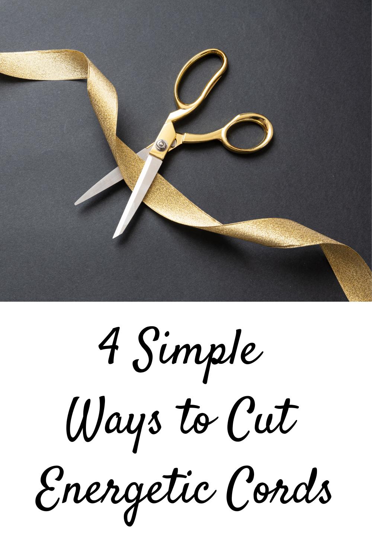 4 Simple  Ways to Cut  Energetic Cords