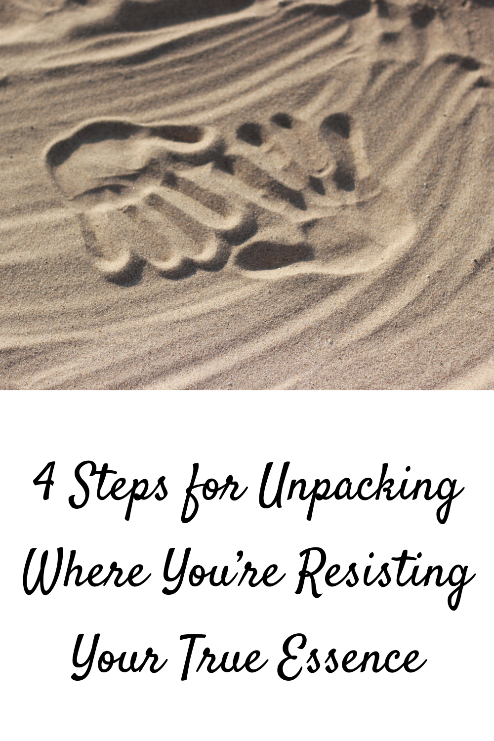 4 Steps for Unpacking Where You're Resisting Your True Essence